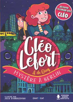 Cléo Lefort, Mystère à Berlin