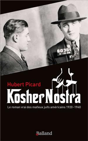 Kosher nostra : le roman vrai des mafieux juifs américains, 1920-1940