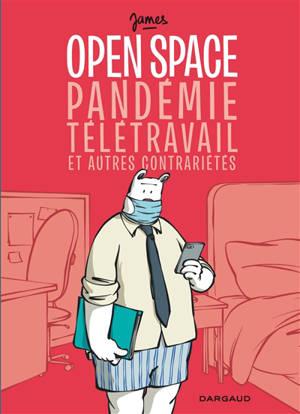 Open space, pandémie, télétravail et autres contrariétés