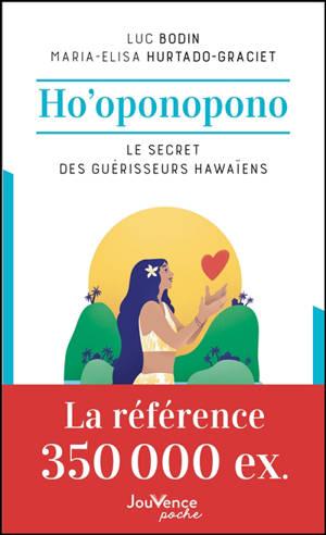 Ho'oponopono : le secret des guérisseurs hawaïens