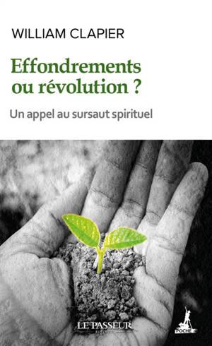 Effondrement ou révolution ? : un appel au sursaut spirituel