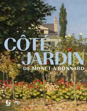 Côté jardin : de Monet à Bonnard : exposition, Giverny, Musée des impressionnismes, du 19 mai au 1er novembre 2021