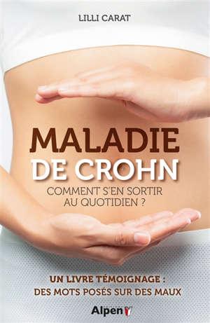 Maladie de Crohn : comment s'en sortir au quotidien ?