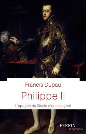Philippe II : l'apogée du Siècle d'or espagnol