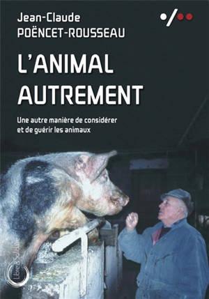 L'animal autrement : une autre manière de considérer et de guérir les animaux
