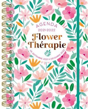 Flower thérapie : agenda 2021-2022 : de septembre 2021 à décembre 2022