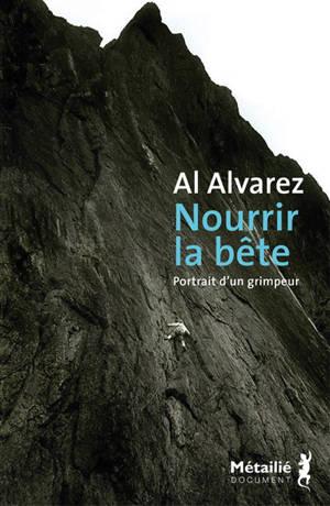 Nourrir la bête : portrait d'un grimpeur