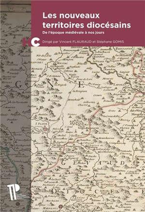 Les nouveaux territoires diocésains : de l'époque médiévale à nos jours
