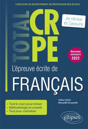 L'épreuve écrite de français : concours de recrutement de professeur des écoles : je révise et j'assure, nouveau concours 2022