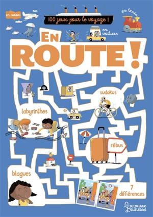 En route : cahier de jeux 100 % vacances