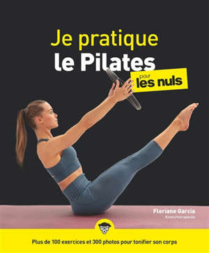 Je pratique le Pilates pour les nuls