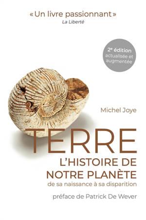 Terre, l'histoire de notre planète : de sa naissance à sa disparition