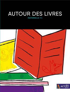 Autour des livres : maternelle MS : 16 exploitations de livres de jeunesse menant à des projets pluridisciplinaires