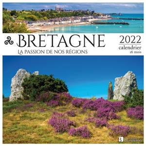 Bretagne : la passion de nos régions : 2022, calendrier 16 mois
