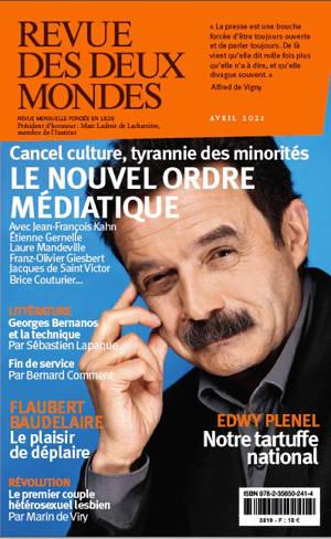 Revue des deux mondes. n° 4 (2021), Cancel culture, tyrannie des minorités : le nouvel ordre médiatique