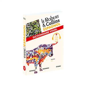 Le Robert & Collins espagnol : dictionnaire visuel : voyages, business, études