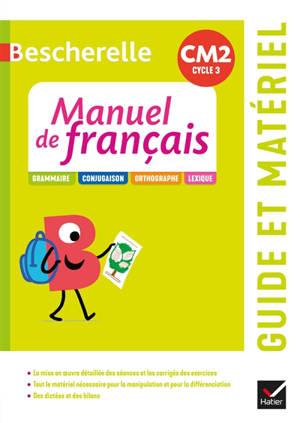 Bescherelle manuel de français CM2 cycle 3 : grammaire, conjugaison, orthographe, lexique : guide pédagogique + ressources à télécharger