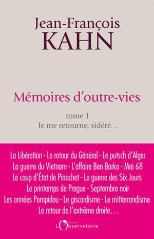 Mémoires d'outre-vies. Volume 1, Je me retourne, sidéré...