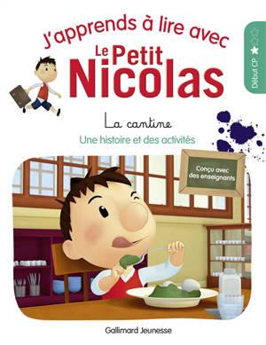 J'apprends à lire avec le Petit Nicolas. Volume 1, La cantine