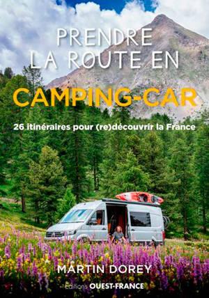Prendre la route en camping-car : 26 itinéraires en France