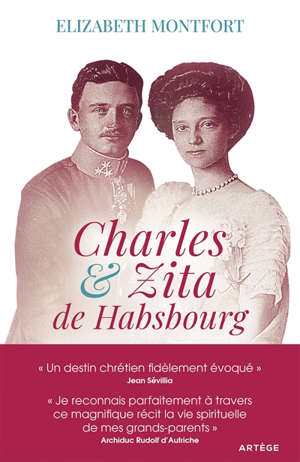 Charles & Zita de Habsbourg : itinéraire spirituel d'un couple