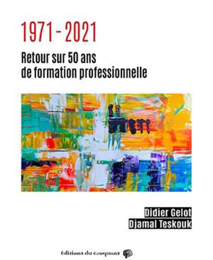 1971-2021 : retour sur 50 ans de formation professionnelle