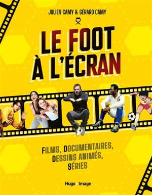 Le foot à l'écran : films, documentaires, dessins animés, séries