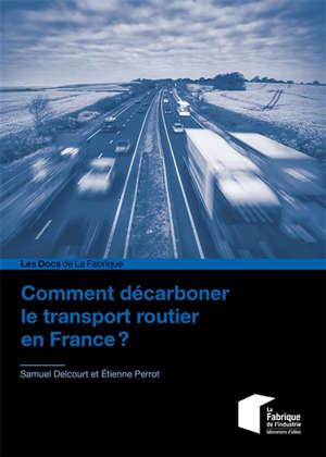 Comment décarboner le transport routier en France ?