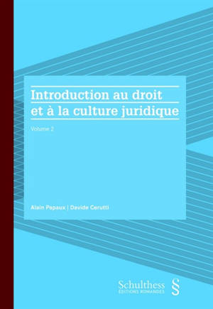 Introduction au droit et à la culture juridique. Volume 2