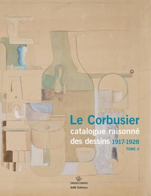 Le Corbusier : catalogue raisonné des dessins. Volume 2, 1917-1928