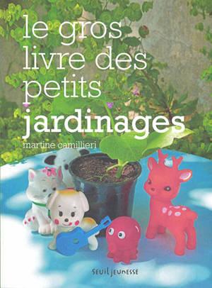 Le gros livre des petits jardinages