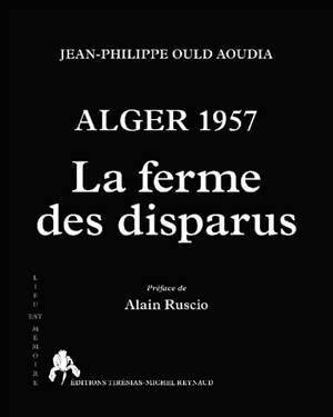 Alger 1957 : la ferme des disparus