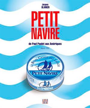 Petit Navire : de Paul Paulet aux Amériques : depuis 1932