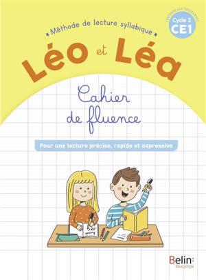 Léo et Léa, méthode de lecture syllabique CE1, cycle 2 : cahier de fluence : pour une lecture précise, rapide et expressive