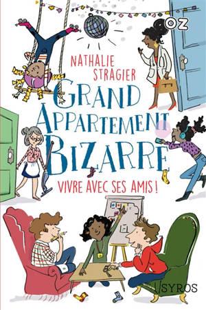 Grand appartement bizarre. Volume 2