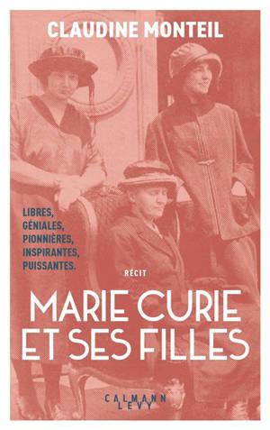 Marie Curie et ses filles : récit