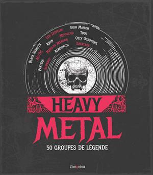 Heavy metal : 50 groupes de légende