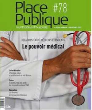 Place publique, Nantes Saint-Nazaire. n° 78, Le pouvoir médical : relations entre médecins et patients