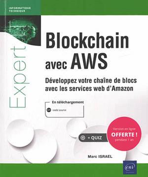 Blockchain avec AWS : développez votre chaîne de blocs avec les services web d'Amazon