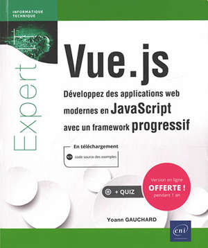 Vue.js : développez des applications web modernes en JavaScript avec un framework progressif