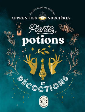 Apprenties sorcières : plantes, potions et décoctions