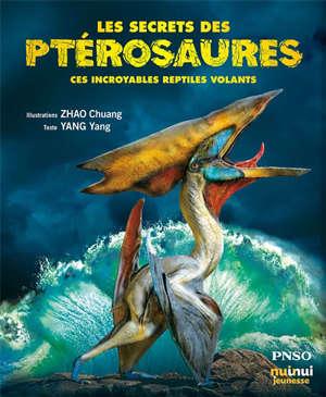 Les secrets des ptérosaures : ces incroyables reptiles volants