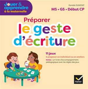 Le geste d'écriture : français maternelle PS, MS, GS : boîte de jeux