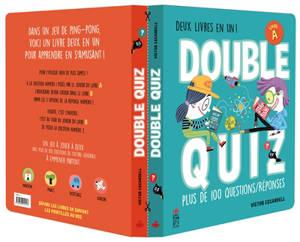 Double quiz : plus de 100 questions-réponses : deux livres en un !