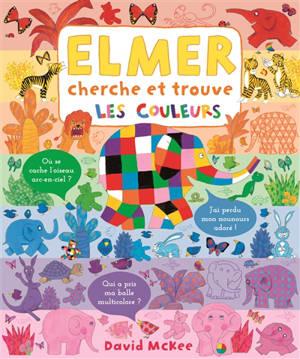 Elmer cherche et trouve : les couleurs