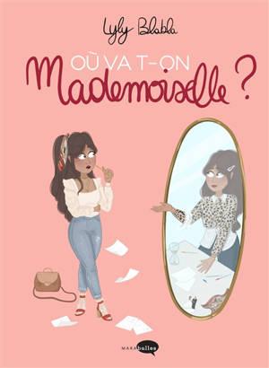 Où va-t-on mademoiselle ?