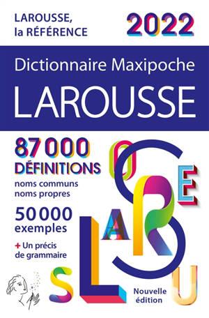 Dictionnaire maxipoche Larousse 2022