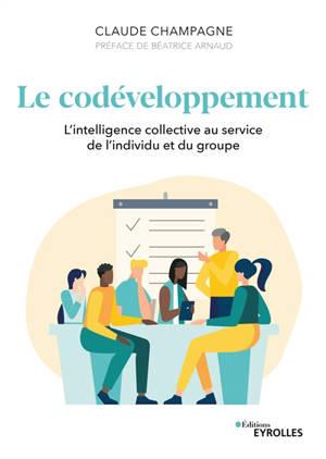 Le codéveloppement : l'intelligence collective au service de l'individu et du groupe