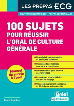 100 sujets pour réussir l'oral de culture générale : nouveau programme 2021, prépas commerciales