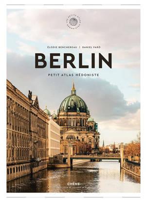 Berlin : petit atlas hédoniste